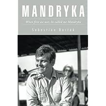 Mandryka: When First We Met, He Called Me Mandryka