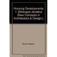 Housing Developments: New Concepts in Architecture & Design: [Shaugao Jautaku]