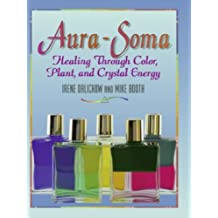 Aura Soma: Healing Through Color, Plants, and Crystal Energy