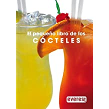 El pequeño libro de los cócteles (Vinos, bebidas y combinados)
