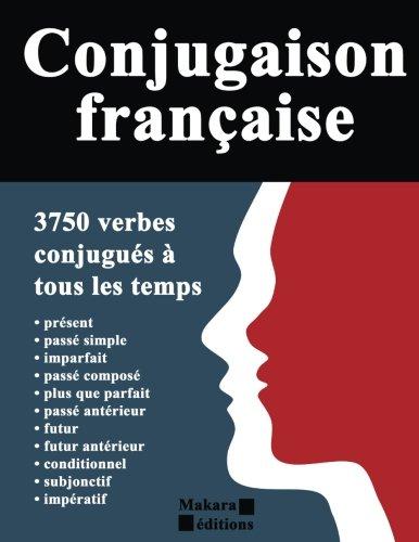Conjugaison française: 3750 verbes conjugués à tous les temps