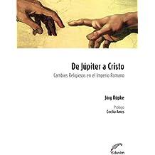 De Júpiter a Cristo: Cambios religiosos en el imperio romano