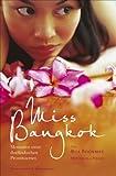 Miss Bangkok: Memoiren einer thailändischen Prostituierten
