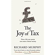 The Joy of Tax by Richard Murphy (2015-10-01)