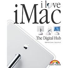 I love iMac . The Digital Hub