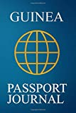 Guinea Passport Journal: Blank Lined Guinea (Guinea-Bissau) Travel Journal/Notebook/Diary - Great Gift/Present/Souvenir for Travelers