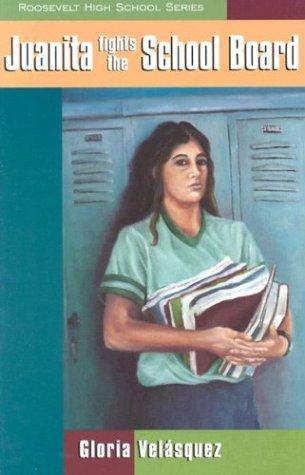 Juanita Fights the School Board (Roosevelt High School) by Gloria Velasquez (1994-09-06)