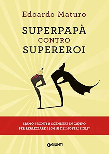 Edoardo Maturo - Superpapà contro supereroi (2018)