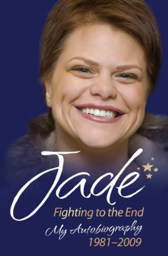 jade-goody-fighting-to-the-end-my-autobiography-1981-2009