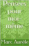 Pensées pour moi-même - Format Kindle - 1,99 €