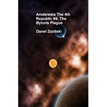 Amderesta The 4th Republic 4 The Bytoris Plague (Amderesta The 3rd/4th Republic Book 5) (English Edition)