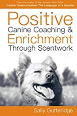 Positive Canine Coaching and Enrichment Through Scentwork: A Mission Possible Guidebook Paperback