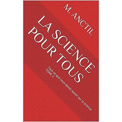 La science pour tous: Tous ce que vous devez savoir sur la science TOME 2