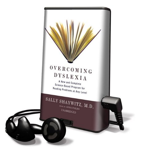 Overcoming Dyslexia: A New and Complete Science-Based Program for Reading Problems at Any Level [With Earbuds] (Playaway Adult Nonfiction)