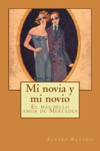 Mi Novia y Mi Novio: Volume 2 (Biblioteca Álvaro Retana)