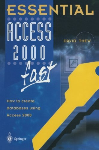 Essential Access 2000 fast: How to create databases using Access 2000 (Essential Series) by David Thew (2000-01-01) par David Thew