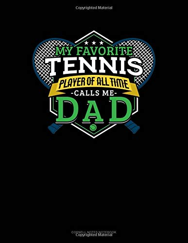 My Favorite Tennis Player Of All Time Calls Me Dad: Cornell Notes Notebook