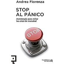 Stop Al Panico: Autoterapia Para Evitar Las Crisis de Ansiedad (Cuadrilátero de libros - Práctico, Band 7)