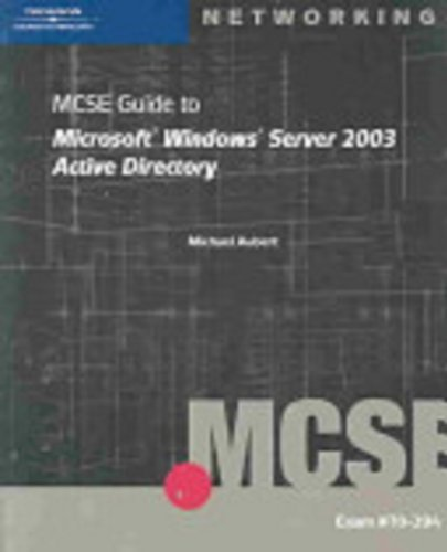70-294: MCSE Guide to Microsoft Windows Server 2003 Active Directory (MCSE/MCSA Guides) 3rd edition by Aubert, Mike (2004) Paperback