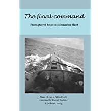 The final command: From patrol boat to submarine fleet