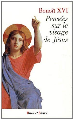 Pensées sur le visage de Jésus par Benoît XVI