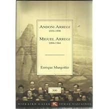 Andoni Arregi 1930-1998 Miguel Arregi 1894-1944