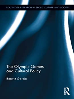 The Olympic Games and Cultural Policy par [Garcia, Beatriz]