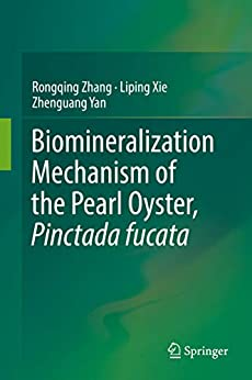 Biomineralization Mechanism Of The Pearl Oyster, Pinctada Fucata por Rongqing Zhang epub