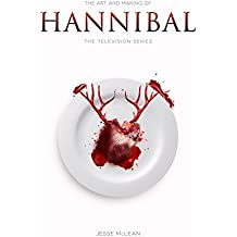 The Art and Making of Hannibal: The Television Series