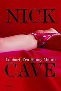 La mort de Bunny Munro par Nick Cave
