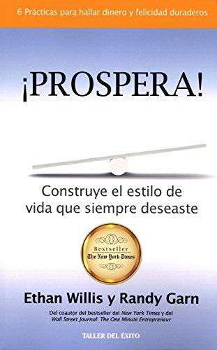 Prospera: Construye El Estilo de Vida Que Siempre Deseaste