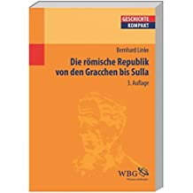 Die Römische Republik von den Gracchen bis Sulla (Geschichte Kompakt)