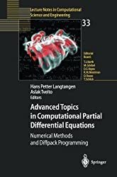 Advanced Topics in Computational Partial Differential Equations: Numerical Methods And Diffpack Programming (Lecture Notes in Computational Science and Engineering) by Hans Petter Langtangen (2013-10-04)