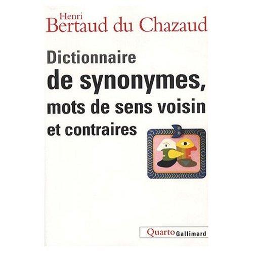 Dictionnaire de Synonymes, Mots de Sens Voisin et Contraires/Edition 2007-2008 par -