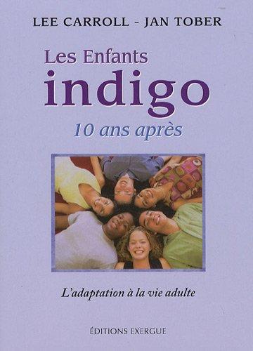 Les enfants indigo 10 ans après : L'adaptation à la vie adulte par Lee Carroll
