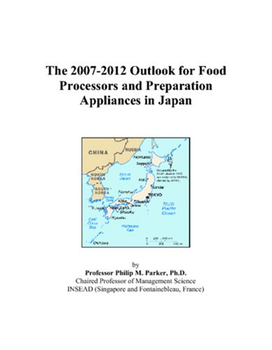 The 2007-2012 Outlook for Food Processors and Preparation Appliances in Japan