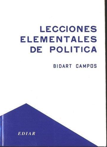Lecciones Elementales de Politica por German J. Bidart Campos