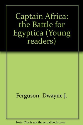Captain Africa: The Battle for Egyptica (Young Readers Series) by Dwayne J. Ferguson (1992-03-02)