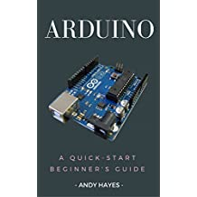 Arduino : A Quick-Start Beginner's Guide (English Edition)