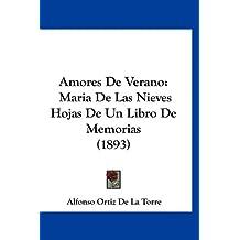 Amores de Verano: Maria de Las Nieves Hojas de Un Libro de Memorias (1893)