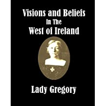 Visions and Beliefs in the West of Ireland [Illustrated] (English Edition)