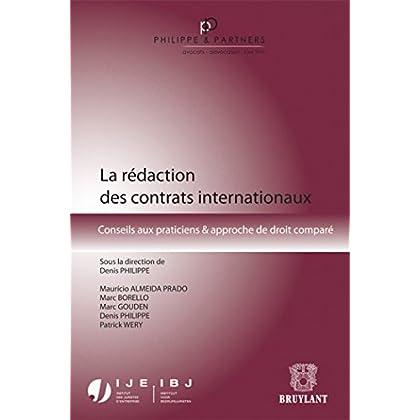 La rédaction des contrats internationaux: Conseils aux praticiens & approche de droit comparé