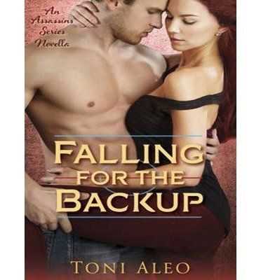 [{ Falling for the Backup (Library - CD) (Assassins #3.5) By Aleo, Toni ( Author ) May - 27- 2014 ( Compact Disc ) } ]