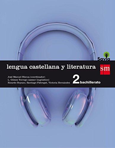 Lengua castellana y literatura : 2 bachillerato : savia por Ricardo Boyano Andrés, Santiago Fabregat Barrios, Victoria Laura Hernández
