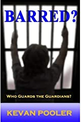 Barred?: Who Guards the Guardians Paperback
