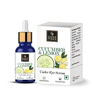 Good Vibes Cucumber and Lemon Under Eye Serum, 10 ml Helps Reduce Puffiness & Dark Circles, Lightweight Brightening Natural Serum For Under Eyes, No Parabens & Sulphates