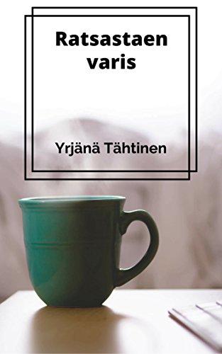 Ratsastaen varis (Finnish Edition) por Yrjänä  Tähtinen