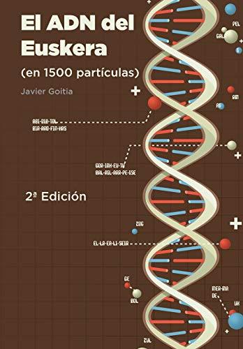 El ADN del Euskera (en 1500 partículas) por Javier Goitia Blanco