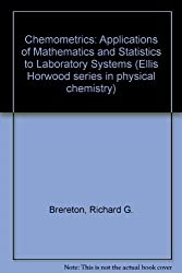 Chemometrics: Applications Of Mathematics And Statistics To Laboratory Systems by Richard G. Brereton (1990-12-06)