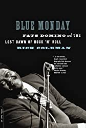 Blue Monday: Fats Domino and the Lost Dawn of Rock 'n' Roll by Rick Coleman (2007-04-23)